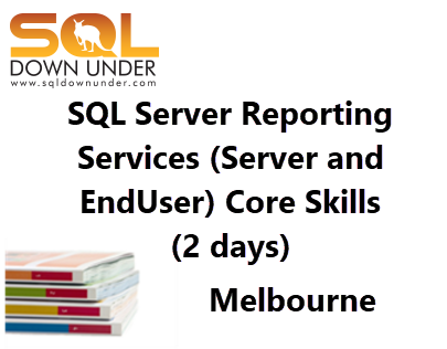 SQL Server Reporting Services (Server and End-User) Core Skills (2 days Melbourne contact us)