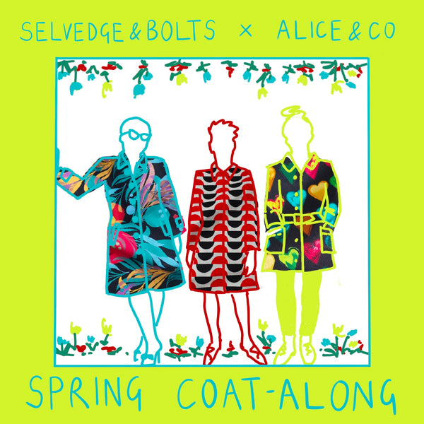 SELVEDGE & BOLTS X ALICE & CO PATTERNS: SPRING COAT-ALONG  Sun 4th April - Sun 25th April
