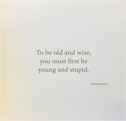To Be Old & Wise