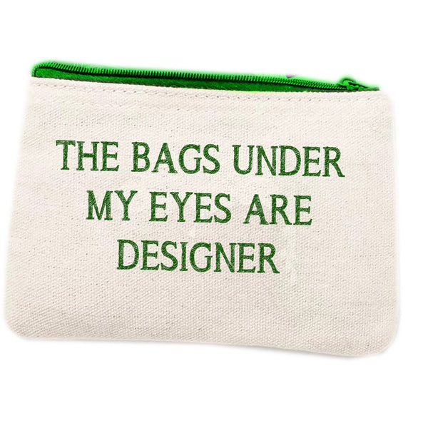 Make Up Bag - Bag Under My Eyes