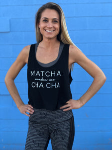 Matcha Makes Me Cha-Cha - Cropped Tank