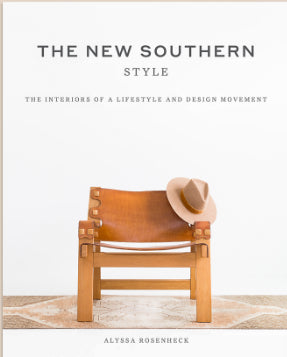 The New Southern Style: The Interiors of A Lifestyle and Design Movement