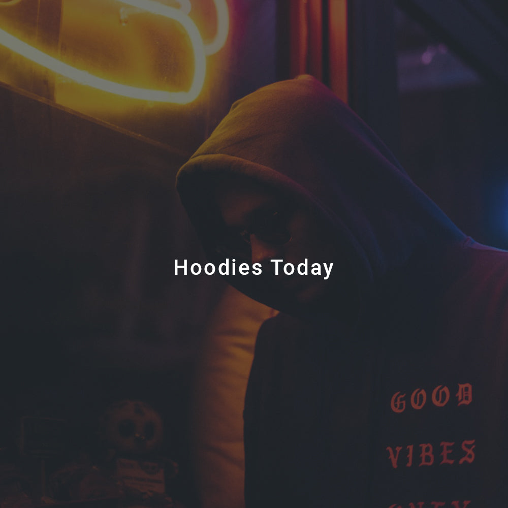 Hoodies Today