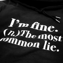 "Load image into Gallery viewer, ""I'm fine. (n.) the most common lie."""