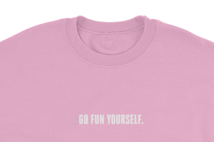 9GAG slogan Go Fun yourself virgin pink sweater