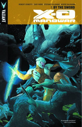 X-O Manowar TP Volume 1 By The Sword
