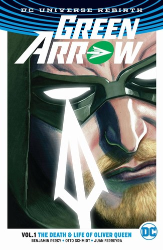Green Arrow TP Volume 1 (Life And Death Of Oliver Queen (Rebirth))