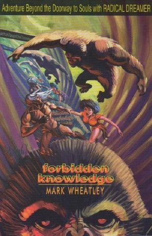Forbidden Knowledge Adventure Beyond the Doorway to Souls (1996) (Signed by Mark Wheatley)
