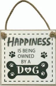 "Dog Plaque ""Happiness is being owned by a Dog"""
