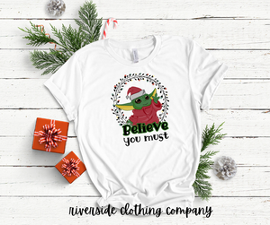 Believe You Must Yoda Christmas Tee