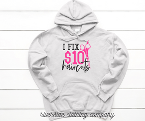 I Fix Ten Dollar Haircut Hoodie
