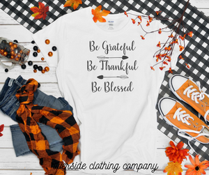 Be Grateful Be Thankful Be Blessed Tee