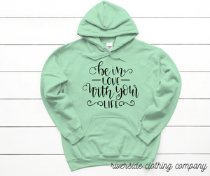 Be in Love with Your Life Hoodie