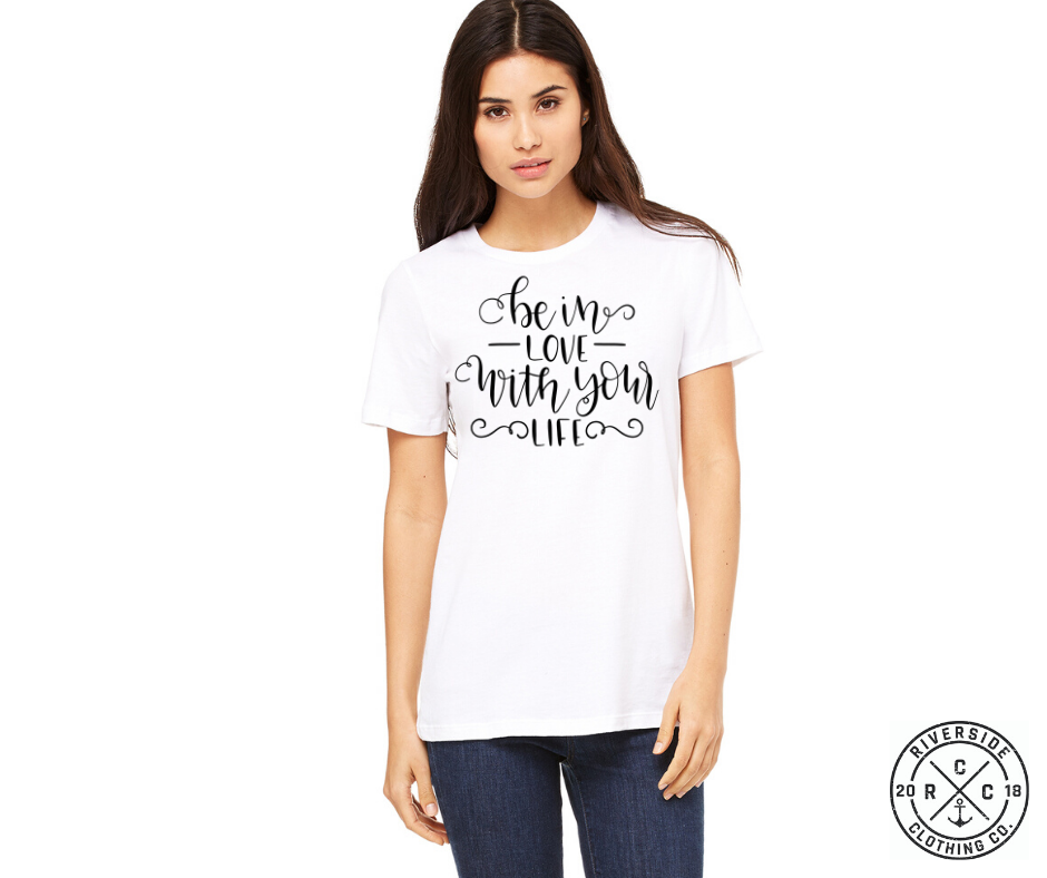 Be in Love with your Life Tee