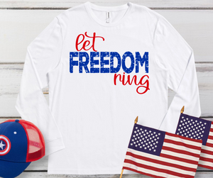 Let Freedom Ring Long Sleeve Tee