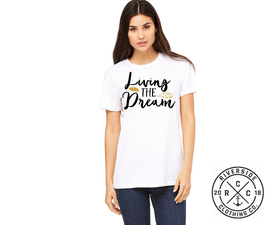 Living the Dream Short Sleeve Tee