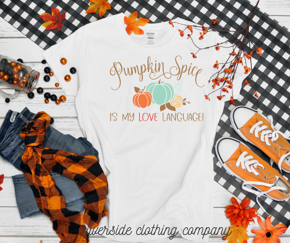 Pumpkin Spice is my Love Language Tee