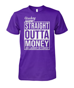 HOCKEY MOM - STRAIGHT OUTTA MONEY