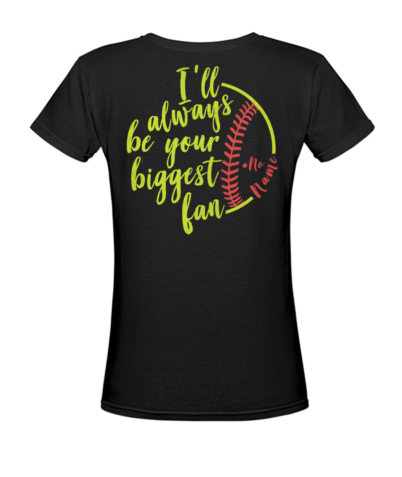 SOFTBALL - ALWAYS BE YOUR BIGGEST FAN - 2 SIDES