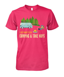 CAMPING- CAMPING AND TAKE NAPS  Unisex Cotton Tee