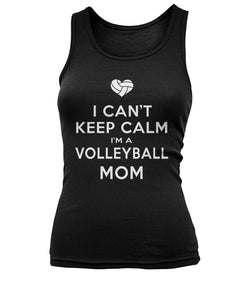 I CAN'T KEEP CALM - I'M A VOLLEYBALL MOM