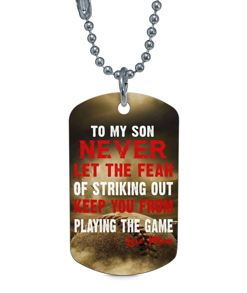 NEVER LET THE FEAR OF STRIKING OUT- DOG TAG