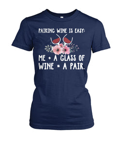 PAIRING WINE IS EASY SHIRT