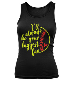 SOFTBALL - BE YOUR BIGGEST FAN - CUSTOMIZED SHIRT