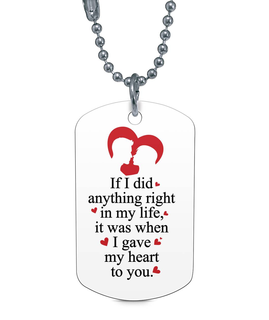 I GAVE MY HEART TO YOU  DOG TAG