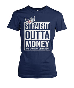BASEBALL MOM - STRAIGHT OUTTA MONEY