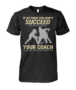 WHAT YOUR COACH TOLD YOU HOCKEY SHIRT