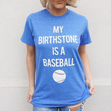 B – MY BIRTHSTONE IS A BASEBALL
