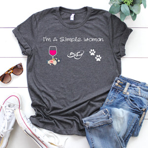 NEW WINE SHIRT - I'M A SIMPLE WOMAN