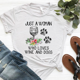 JUST A WOMAN - WHO LOVES WINE AND DOGS