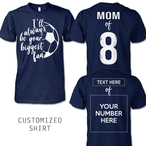 SOCCER - BE YOUR BIGGEST FAN - CUSTOMIZED SHIRT