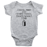 I DRINK POOP AND I KNOW THINGS FAMILY BABY ONESIE
