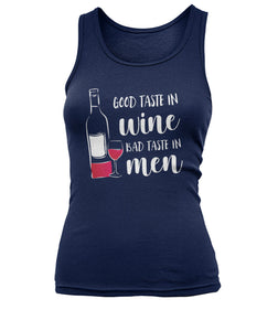 GOOD TASTE IN WINE - BAD TASTE IN MEN
