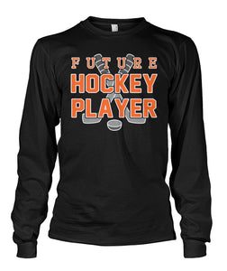 FUTURE HOCKEY PLAYER - CUSTOMIZED SHIRT