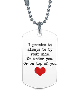 ALWAYS BE YOUR SIDE  DOG TAG