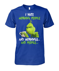 GRINCH - HATE MORNING PEOPLE - LIMITED EDITION
