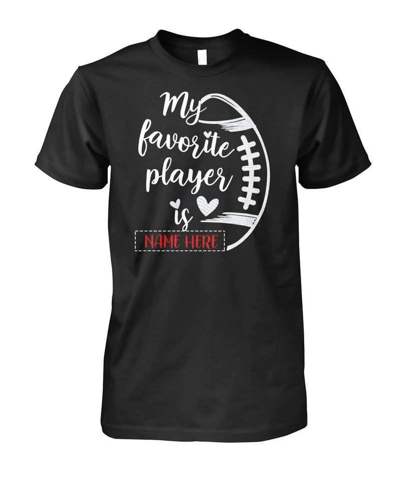 FOOTBALL- MY FAVORITE PLAYER- CUSTOMIZED SHIRT (D)