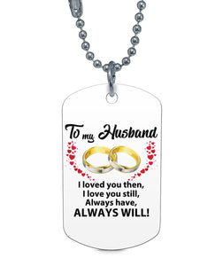 TO MY HUSBAND I LOVES YOU  DOG TAG