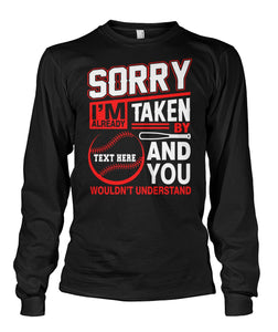 I'M ALREADY TAKEN BY BASEBALL-CUSTOMIZED SHIRT