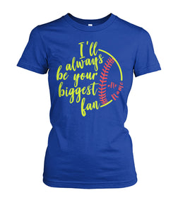 SOFTBALL - ALWAYS BE YOUR BIGGEST FAN - LIMITED EDITION