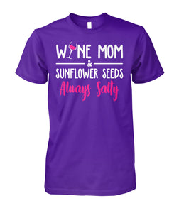 WINE MOM & SUNFLOWER SEEDS ALWAYS SALTY