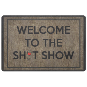 WINE - DOORMAT - WELCOME TO THE SHIT SHOW - NH