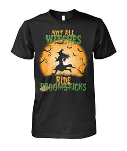 NOT ALL WITCHES RIDE BROOMSTICK