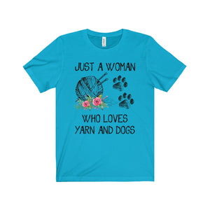 JUST A WOMAN WHO LOVES YARN AND DOGS