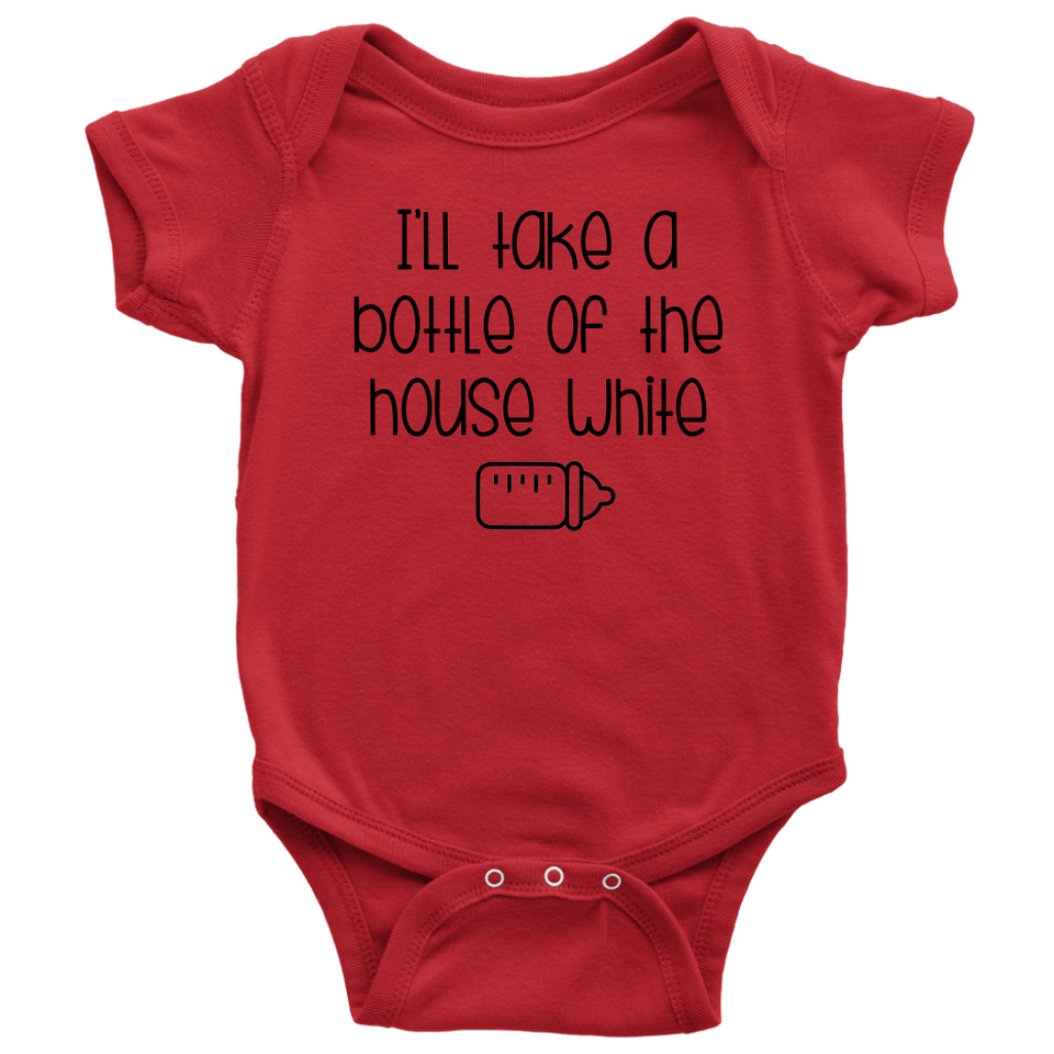 BABY ONESIE - I'LL TAKE A BOTTLE OF THE HOUSE WHITE