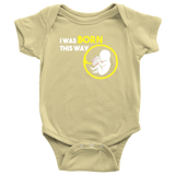 I WAS BORN THIS WAY - BASEBALL ONESIE